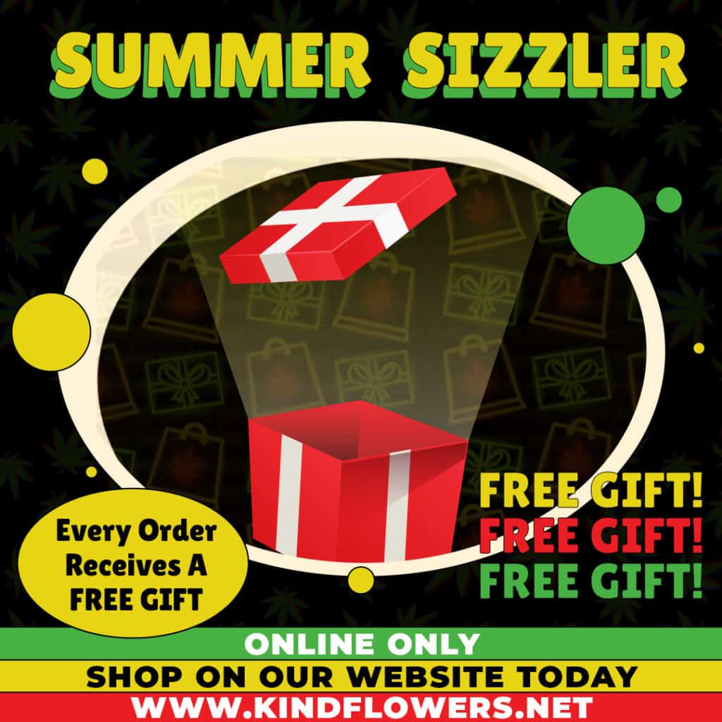 summer sale sizzler - Summer Sale 2021 Weed Delivery Toronto - Cannabis Delivery Toronto - Marijuana Delivery Toronto - Weed Edibles Delivery Toronto - Kush Delivery Toronto - Same Day Weed Delivery in Toronto - 24/7 Weed Delivery Toronto - Hash Delivery Toronto - We are Kind Flowers - Premium Cannabis Delivery in Toronto with over 200 menu items. We're an experienced weed delivery in Toronto and we deliver all orders in a smell-proof, discreet package straight to your door. Proudly Canadian and happy to always serve you. We offer same day weed delivery toronto, cannabis delivery toronto, kush delivery toronto, edibles weed delivery toronto, hash delivery toronto, 24/7 weed delivery toronto, weed online delivery toronto